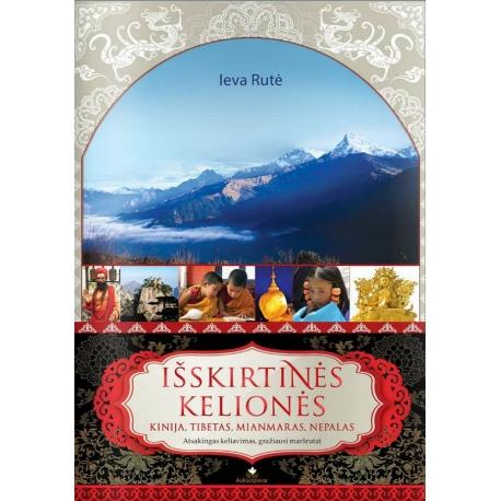 """Knyga """"Išskirtinės kelionės. Kinija, Tibetas, Mianmaras, Nepalas"""""""